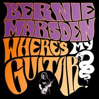 Where's My Guitar? - Bernie Marsden