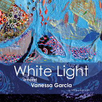 White Light - Vanessa Garcia