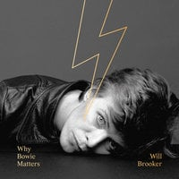 Why Bowie Matters - Will Brooker