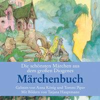 Die schönsten Märchen aus dem großen Diogenes Märchenbuch - Hans Christian Andersen, Gebrüder Grimm, Christian Strich