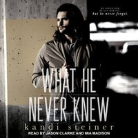 What He Never Knew - Kandi Steiner