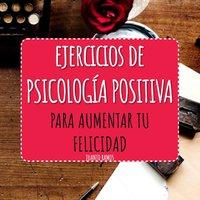 Ejercicios de Psicología Positiva - Juanjo Ramos