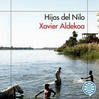 Hijos del Nilo - Xavier Aldekoa