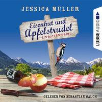 Eisenhut und Apfelstrudel - Jessica Müller