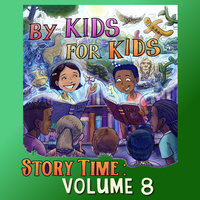 By Kids For Kids Story Time: Volume 08 - By Kids For Kids Story Time