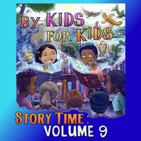 By Kids For Kids Story Time: Volume 09 - By Kids For Kids Story Time