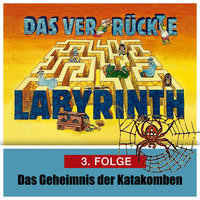 Das ver-rückte Labyrinth - Folge 3: Das Geheimnis der Katakomben - Hans-Joachim Herwald