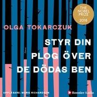 Styr din plog över de dödas ben - Olga Tokarczuk