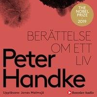 Berättelse om ett liv - Peter Handke
