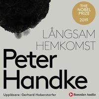 Långsam hemkomst - Peter Handke