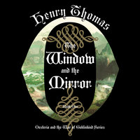 The Window and the Mirror - Henry Thomas