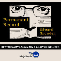 Permanent Record by Edward Snowden: Key Takeaways, Summary & Analysis Included - Ninja Reads