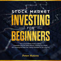 Stock Market: Investing for Beginners - Peter Matera