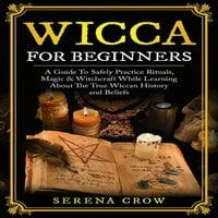 Wicca For Beginners - Serena Crow