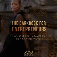 The Darkbook For Entrepreneurs: What It Really Takes To Be a Kick-Ass Woman - Camilla Kristiansen