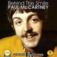 Behind The Smile– Paul McCartney - Geoffrey Giuliano