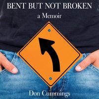 Bent But Not Broken - Don Cummings