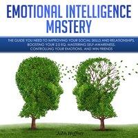 Emotional Intelligence Mastery - John Hoffner