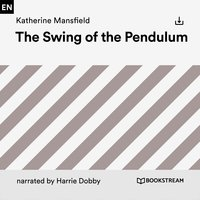 The Swing of the Pendulum - Katherine Mansfield