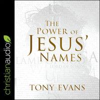 The Power of Jesus' Names - Tony Evans
