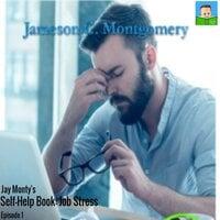 Jay Monty's Self-Help Book: Job Stress