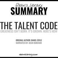 Summary: The Talent Code by Daniel Coyle - Dean's Library