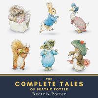 The Complete Tales of Beatrix Potter - Beatrix Potter