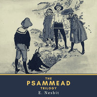 The Psammead Trilogy - Edith Nesbit