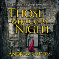 Those Who Go By Night - Andrew Gaddes