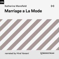 Marriage a La Mode - Katherine Mansfield