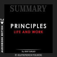 Summary of Principles: Life and Work by Ray Dalio - Readtrepreneur Publishing