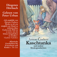Kaschtanka und andere Kindergeschichten - Anton Čechov