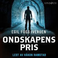 Ondskapens pris - Egil Foss Iversen