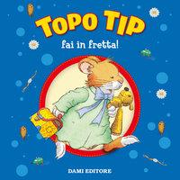 Topo Tip fai in fretta! - A.A.V.V.