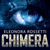 Chimera - Eleonora Rossetti