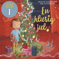 En klurig jul – Lucka 1 - Ingelin Angerborn, Per Gustavsson