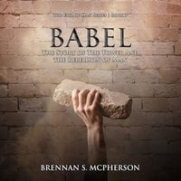 Babel: The Story of the Tower and the Rebellion of Man