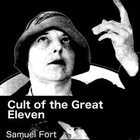 Cult of the Great Eleven - Samuel Fort