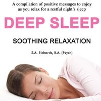 Deep Sleep - Soothing Relaxation - S.A. Richards