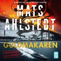 Guldmakaren - Mats Ahlstedt