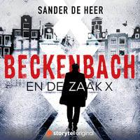 Beckenbach en de zaak X - S01E01 - Sander de Heer