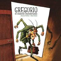 Gregorio el insecto monstruoso - Alonso Núñez