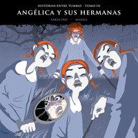Historias entre tumbas, tomo III: Angélica y sus hermanas - Luciano Saracino, Gustavo Mazali