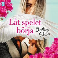 Låt spelet börja - Christina Schiller