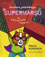 Supermarsu ja kutistuva koulu - Paula Noronen