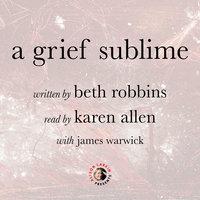 A Grief Sublime - Beth Robbins