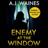 Enemy At The Window - A.J. Waines