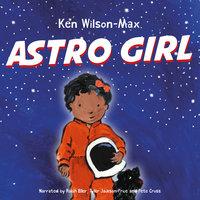 Astro Girl - Ken Wilson-Max
