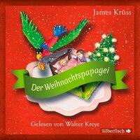 Der Weihnachtspapagei - James Krüss