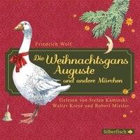 Die Weihnachtsgans Auguste und andere Märchen - Friedrich Wolf
